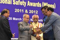 he President, Pranab Mukherjee presented the National Safety Awards (Mines) for the years 2011 & 2012, at a function, in New Delhi