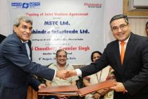Minister for Steel, Chaudhary Birender Singh witnessing the signing ceremony of the Joint Venture Agreement between MSTC Ltd. and