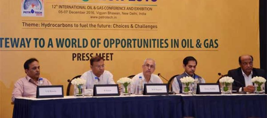 PETROTECH-2016, the 12th International Oil and Gas Conference and Exhibition will be organised at New Delhi