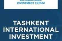 First Tashkent International Investment Forum will be held on  5-6 March 2020 in Uzbekistan